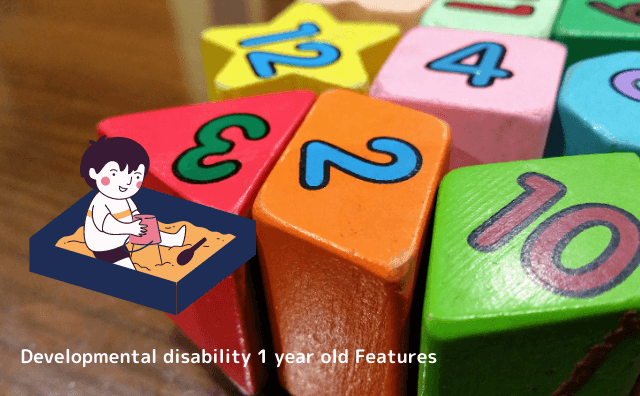 Developmental disability 1 year old Features