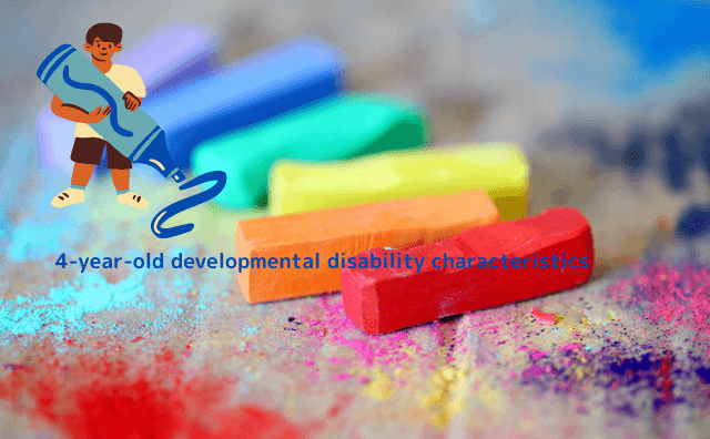 4-year-old developmental disability characteristics