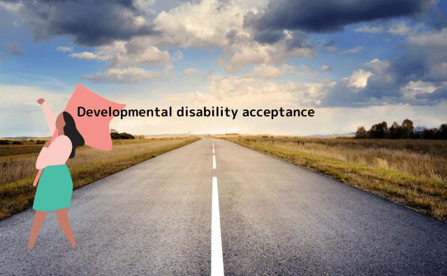 Developmental disability acceptance