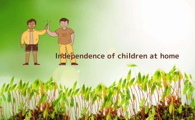 Independence of children at home